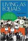 Living as Equals: How Three White Communities Struggled to Make Interracial Connections During the Civil Rights Era by Phyllis Palmer (Paperback, 2008)