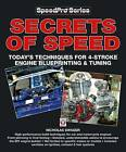 Secrets of Speed: Today's Techniques for 4-stroke Engine Blueprinting and Tuning by Nick Swager (Paperback, 2010)