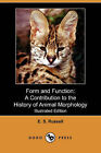 Form and Function: A Contribution to the History of Animal Morphology (Illustrated Edition) (Dodo Press) by E S Russell (Paperback / softback, 2007)