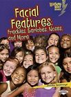 Facial Features: Freckles, Earlobes, Noses, and More by Jennifer Boothroyd (Paperback / softback, 2012)