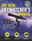 Total Skywatcher's Manual by Astronomical Society of the Pacific (Paperback, 2015)