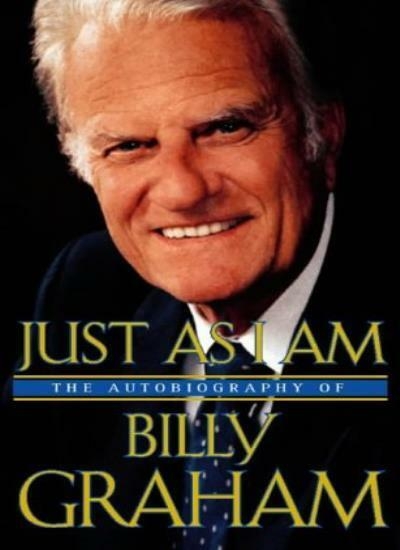 Just As I Am: The Autobiography of Billy Graham By Billy Graham. 9780551031166