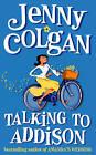 Talking to Addison by Jenny Colgan (Paperback, 2001)