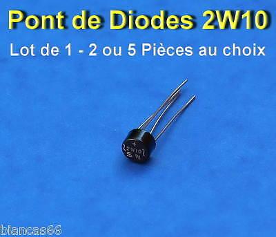 *** LOT AU CHOIX DE 1*2*5 OU 10 PONT DE DIODES HT 2W10-1000V//2A  ***
