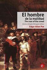 Biblioteca Clásicos Bilingüe: El Hombre de la Multitud/the Man of the Crowd :...