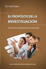El Propósito de la Investigación : De la Idea de Investigación Al Diseño Del...