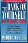 The Bank On Yourself Revolution: Fire Your Banker, Bypass Wall Street, and Take Control of Your Own Financial Future by Pamela G. Yellen (Hardback, 2014)