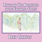 Renae and Her Adventures in the Enchanted Forest by David Tanksley (Paperback / softback, 2013)