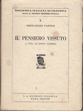 FILOSOFIA VARISCO BERNARDINO IL PENSIERO VISSUTO 1940 LIBRO PERRELLA
