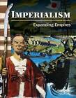 Imperialism: Expanding Empires by Sandy Phan (Paperback / softback, 2012)
