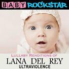 Baby Rockstar - Lullaby Renditions of Lana Del Rey: Ultraviolence [New CD]