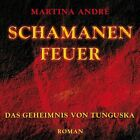 Schamanenfeuer - Das Geheimnis von Tunguska von Martina André (2011)