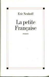 Livre roman la petite française Eric Neuhoff book