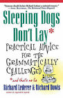 Sleeping Dogs Don't Lay: Practical Advice for the Grammatically Challenged*and That's No Lie by Richard Lederer, Richard Dowis (Paperback / softback, 2001)