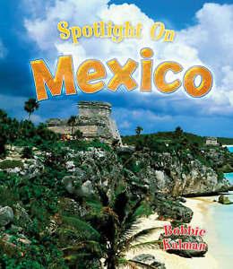 Spotlight-on-Mexico-by-Niki-Walker-Bobbie-Kalman-Paperback-2008