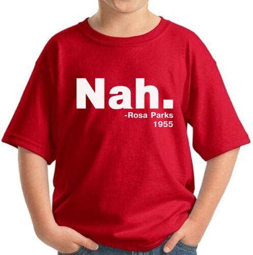 Youth Nah Kids T shirts Shirts 1955 Rosa Parks Kids Tees