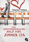 Der ungewöhnliche Held aus Zimmer 13 B von Teresa Toten (2016, Taschenbuch)