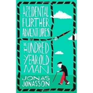 The-Accidental-Further-Adventures-of-the-Hundred-Year-Old-Man-Jonasson-Jonas