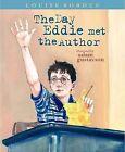 The Day Eddie Met the Author by Adam Gustavson, Louise Borden (Hardback, 2001)