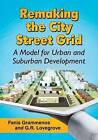 Remaking the City Street Grid: A Design for Urban and Suburban Spaces by Fanis Grammenos, G.R. Lovegrove (Paperback, 2015)
