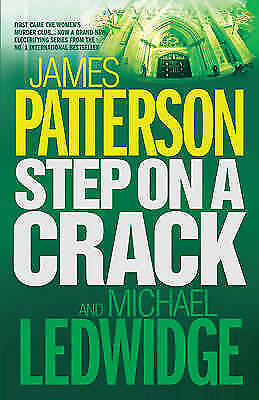 1 of 1 - Step on a Crack, Ledwidge, Michael, Patterson, James, Very Good Book