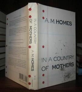Homes, A. M. IN A COUNTRY OF MOTHERS  1st Edition 1st Printing