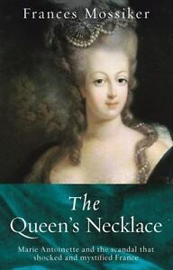 The-Queen-039-s-Necklace-Marie-Antoinette-and-the-Scandal-that-Shocked-and