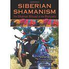 Siberian Shamanism: The Shanar Ritual of the Buryats by Virlana Tkacz (Paperback, 2016)