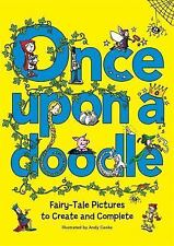 Once Upon a Doodle: Fairy-Tale Pictures to Create and Complete