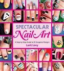 Spectacular Nail Art by Larit Levy (Paperback, 2014)