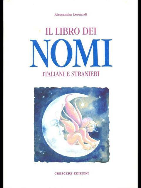 IL LIBRO DEI NOMI PRIMA EDIZIONE ALESSANDRA LEONARDI CRESCERE EDIZIONI 1999
