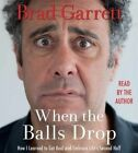 When the Balls Drop by Brad Garrett (CD-Audio, 2015)