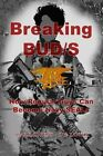 Breaking BUD/S : How Regular Guys Can Become Navy SEALs by D. H. Xavier and Mark Owens (2013, Paperback)