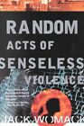 Random Acts of Senseless Violence by Jack Womack (Paperback, 1995)
