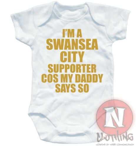 Naughtees Clothing i /' M a Swansea City Supporter Cos My Daddy Dice Body Traje