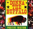 Positive Friction by Donna the Buffalo (CD, Jun-2000, 2 Discs, Sugar Hill)