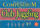 Charlie Dancey's Compendium of Club Juggling by Charlie Dancey (Paperback, 1995)