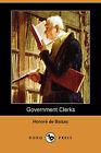 Government Clerks (Dodo Press) by Honore De Balzac (Paperback / softback, 2008)