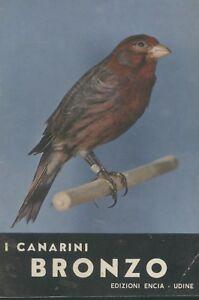 01) I Canarini Bronzo -libro Edizioni Encia -udine - Ornitologia Haute RéSilience