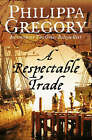 A Respectable Trade by Philippa Gregory (Paperback, 1995)