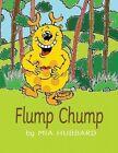 Flump Chump by Mia Hubbard (Paperback / softback, 2013)