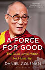 A Force for Good: The Dalai Lama's Vision for Our World by Daniel Goleman (Paperback, 2016)
