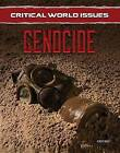 Critical World Issues: Genocide by Albert Ward (Hardback, 2017)