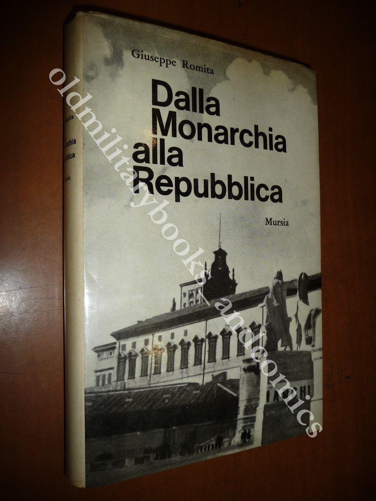 DALLA MONARCHIA ALLA REPUBBLICA GIUSEPPE ROMITA 1966 POLITICA COSTITUZIONE
