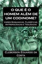 O Que e o Homem Alem de Um Codinome? : Visoes Bioquimicas, Filosoficas,...