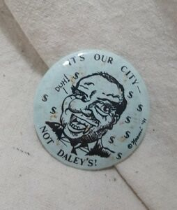 Handmade-1991-Chicago-Politics-Pinback-034-It-039-s-Our-City-Not-Daley-039-s-034-Caricature