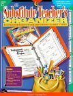The Substitute Teacher's Organizer: A Comprehensive Resource to Make Every Teaching Assignment a Success; Grades K-6 by Jane Herbst (Mixed media product, 2002)