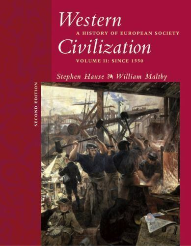 Western Civilization: A History of European Society, Volume II: Since 1550 (with