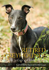 Retired Greyhounds: A Guide to Care and Understanding by Carol Baby (Paperback, 2010)