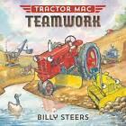 Tractor Mac Teamwork by Billy Steers (Hardback, 2016)